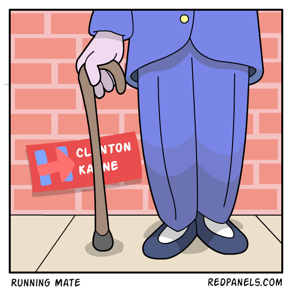 A comic about how Hillary Clinton will need to rely on her running mate like a walking cane.