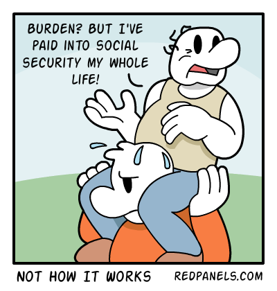 A comic where a retiree fails to realize that current workers actually pay for his social security benefits.